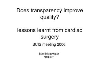 Does transparency improve quality? lessons learnt from cardiac surgery
