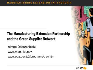 The Manufacturing Extension Partnership and the Green Supplier Network