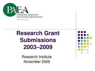 Research Grant Submissions 2003 – 2009
