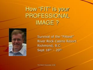 "How ""FIT"" is your PROFESSIONAL  IMAGE ?"