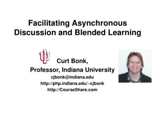 Facilitating Asynchronous Discussion and Blended Learning