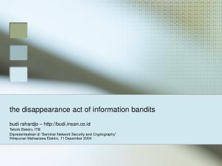 the disappearance act of information bandits