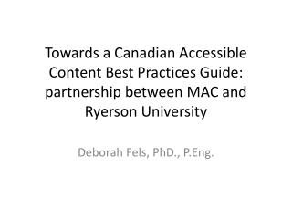 Towards a Canadian Accessible Content Best Practices Guide: partnership between MAC and Ryerson University