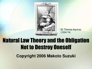 Natural Law Theory and the Obligation Not to Destroy Oneself