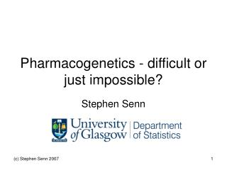 Pharmacogenetics - difficult or just impossible?