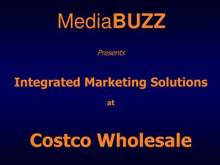 Presents Integrated Marketing Solutions at Costco Wholesale
