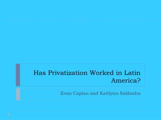 Has Privatization Worked in Latin America?