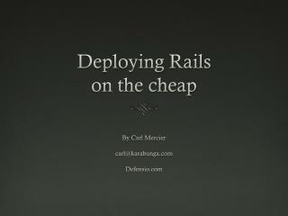 Deploying Rails on the cheap