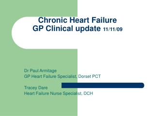 Chronic Heart Failure GP Clinical update  11/11/09
