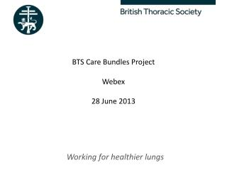 BTS Care Bundles Project Webex 28 June 2013