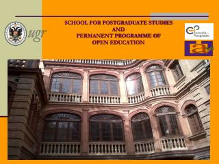 SCHOOL FOR POSTGRADUATE STUDIES  AND PERMANENT PROGRAMME OF  OPEN EDUCATION