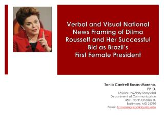Verbal and Visual National News Framing of  Dilma Rousseff  and Her  Successful Bid as  Brazil's  First  Female Presid