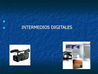 INTERMEDIOS DIGITALES