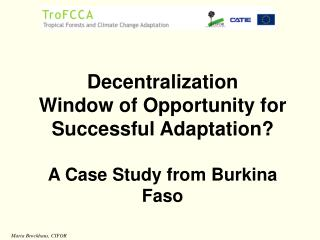 Decentralization  Window of Opportunity for Successful Adaptation? A Case Study from Burkina Faso