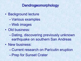 Background lecture  Various examples Web images Old business: Dating, discovering previously unknown earthquake on south