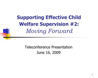 Supporting Effective Child Welfare Supervision #2: Moving Forward