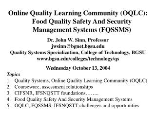 Online Quality Learning Community (OQLC): Food Quality Safety And Security Management Systems (FQSSMS) Dr. John W. Sinn