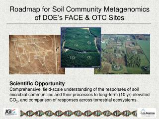 Roadmap for Soil Community Metagenomics of DOE's FACE & OTC Sites