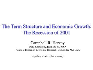 The Term Structure and Economic Growth: The Recession of 2001