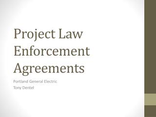 Project Law Enforcement Agreements