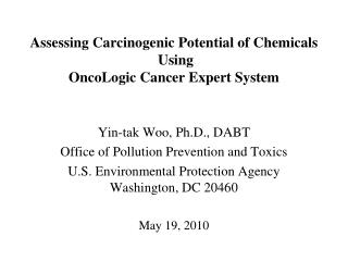 Assessing Carcinogenic Potential of Chemicals  Using OncoLogic Cancer Expert System