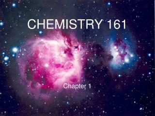 CHEMISTRY 161  Chapter 1