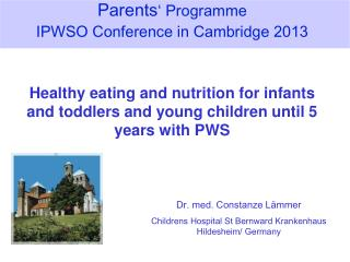 Parents '  Programme IPWSO Conference in Cambridge 2013 Healthy eating and nutrition for infants and toddlers and yo