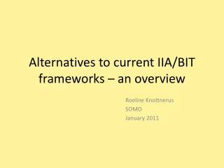 Alternatives to current IIA/BIT frameworks – an overview