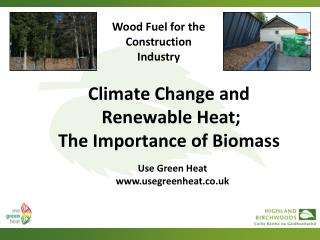 Climate Change and  Renewable Heat; The Importance of Biomass