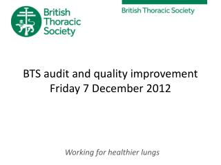 BTS audit and quality improvement Friday 7 December 2012