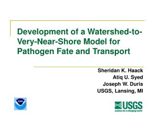 Development of a Watershed-to-Very-Near-Shore Model for Pathogen Fate and Transport