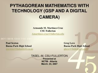 PYTHAGOREAN MATHEMATICS WITH TECHNOLOGY (GSP AND A DIGITAL CAMERA)