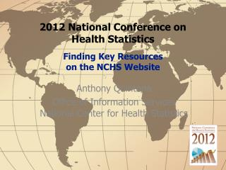 2012 National Conference  on  Health  Statistics Finding Key Resources  on the NCHS Website