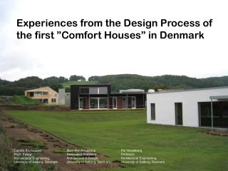 """Experiences from the Design Process of the first """"Comfort Houses"""" in Denmark"""