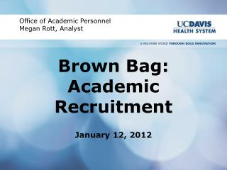 Brown Bag: Academic Recruitment January 12, 2012