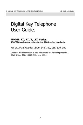Digital Key Telephone User Guide. MODEL: KD, KD/E, LKD Series. 130/300 codes also relate to the 7000 series handsets.