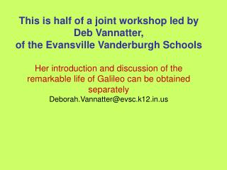 This is half of a joint workshop led by Deb  Vannatter ,  of the Evansville Vanderburgh Schools