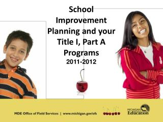 School Improvement Planning and your Title I, Part A Programs
