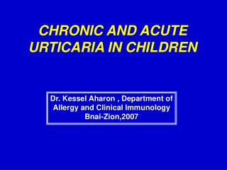Dr. Kessel Aharon , Department of Allergy and Clinical Immunology Bnai-Zion,2007
