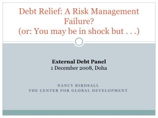 Debt Relief: A Risk Management Failure? (or: You may be in shock but . . .)