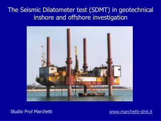 The Seismic Dilatometer test (SDMT) in geotechnical  inshore and offshore investigation