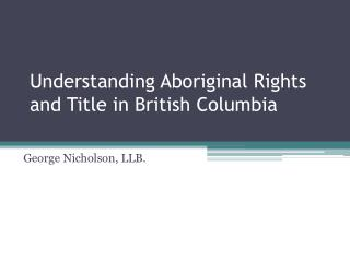 Understanding Aboriginal Rights and Title in British Columbia