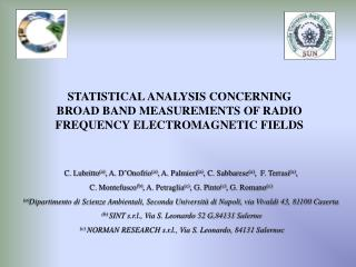 STATISTICAL ANALYSIS CONCERNING BROAD BAND MEASUREMENTS OF RADIO FREQUENCY ELECTROMAGNETIC FIELDS