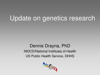 Update on genetics research