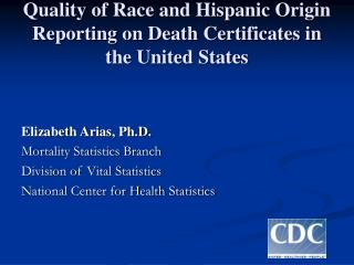 Quality of Race and Hispanic Origin Reporting on Death Certificates in the United States