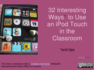 32 Interesting Ways *  to Use an iPod Touch in the Classroom *and tips