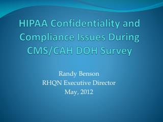 HIPAA Confidentiality and Compliance Issues During CMS/CAH DOH Survey