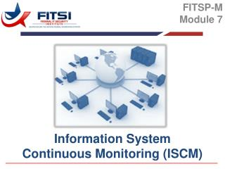 Information System Continuous Monitoring (ISCM)
