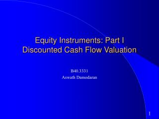 Equity Instruments: Part I Discounted Cash Flow Valuation
