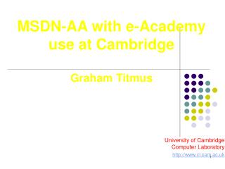 MSDN-AA with e-Academy use at Cambridge Graham Titmus